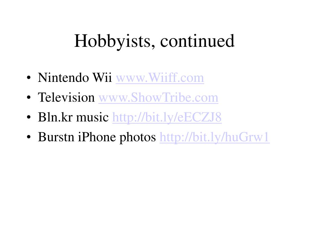 Hobbyists, continued