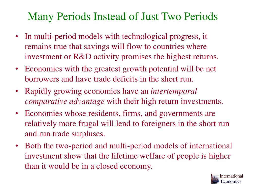 Many Periods Instead of Just Two Periods