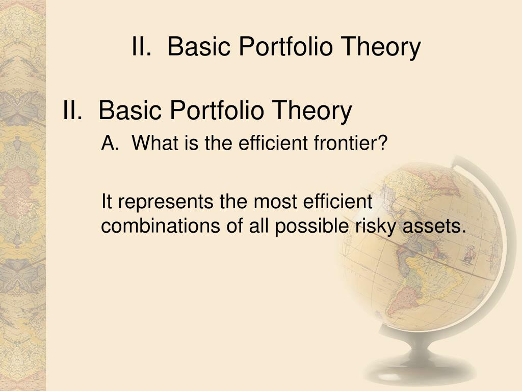 II.  Basic Portfolio Theory