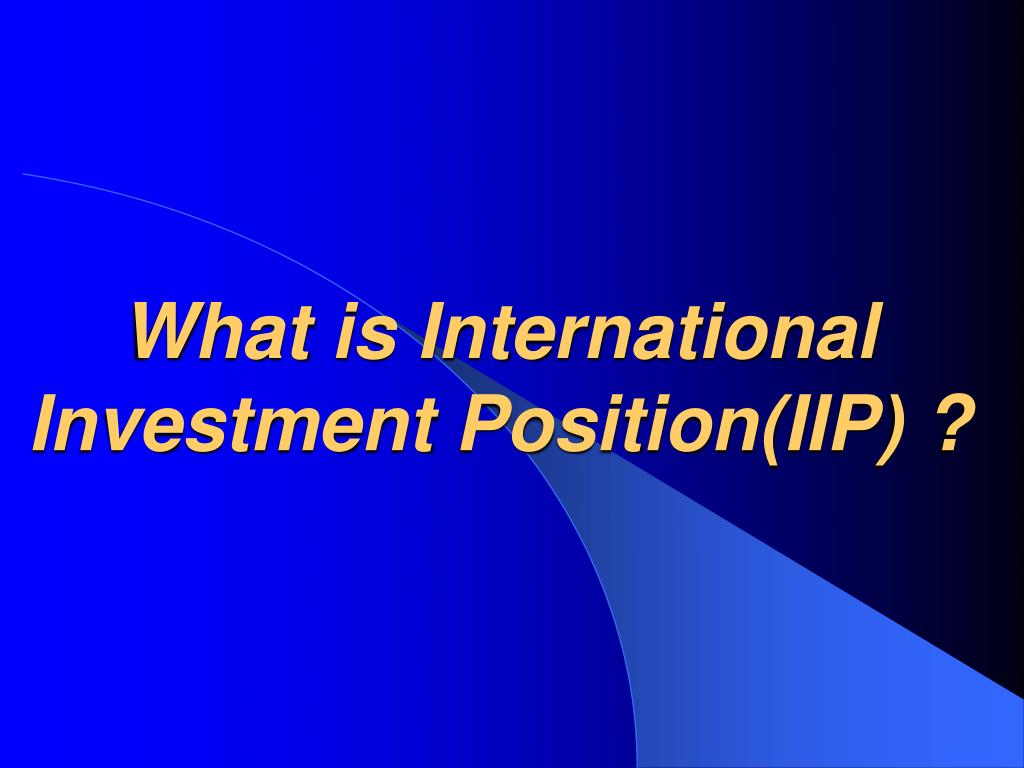 What is International Investment Position(IIP) ?