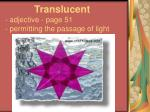 translucent adjective page 51 permitting the passage of light
