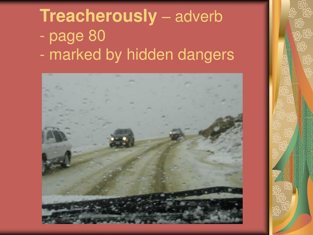 Treacherously