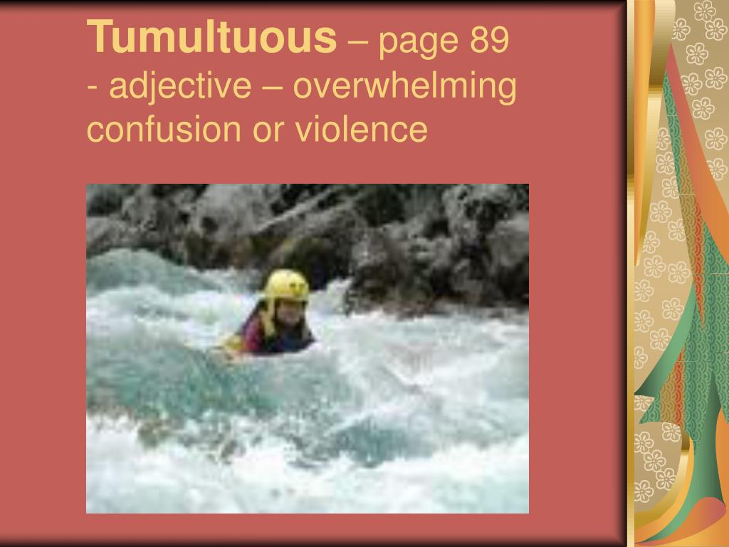 Tumultuous