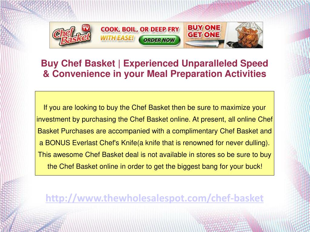 Buy Chef Basket | Experienced Unparalleled Speed & Convenience in your Meal Preparation Activities