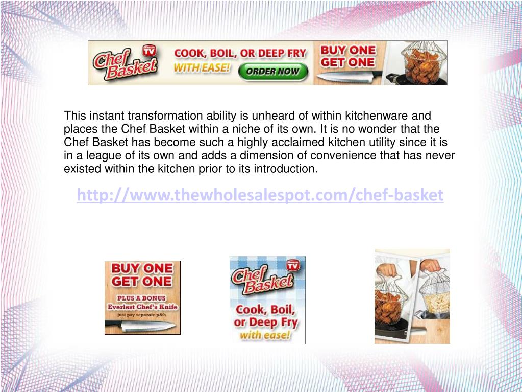 This instant transformation ability is unheard of within kitchenware and places the Chef Basket within a niche of its own. It is no wonder that the Chef Basket has become such a highly acclaimed kitchen utility since it is in a league of its own and adds a dimension of convenience that has never existed within the kitchen prior to its introduction.