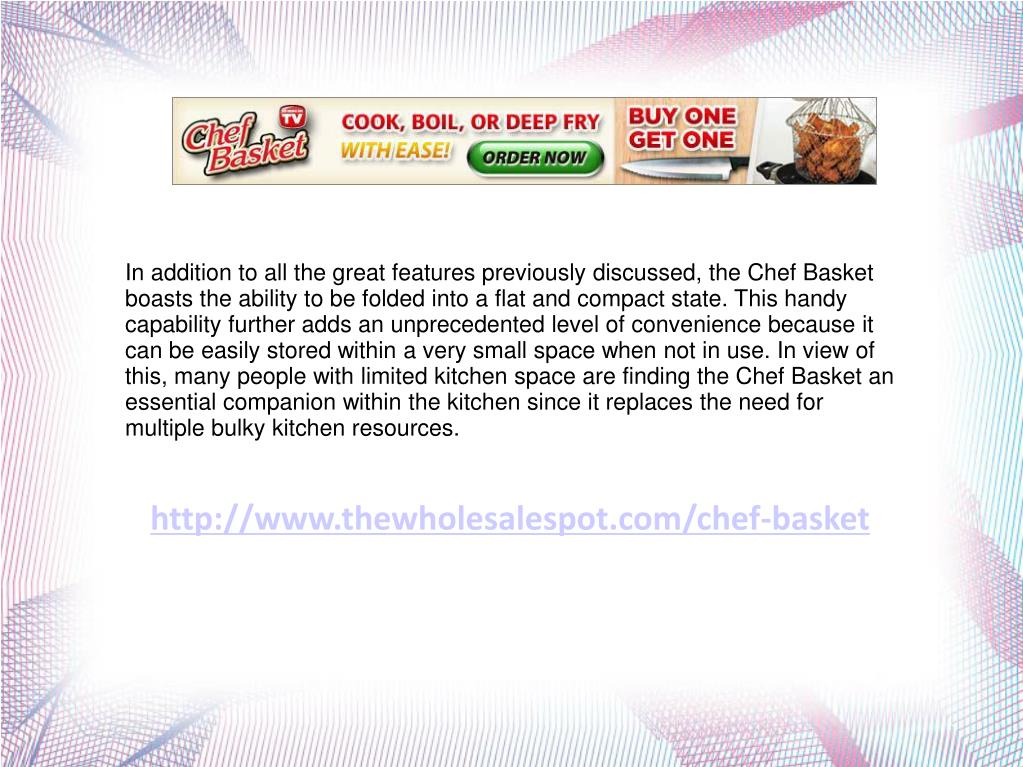 In addition to all the great features previously discussed, the Chef Basket boasts the ability to be folded into a flat and compact state. This handy capability further adds an unprecedented level of convenience because it can be easily stored within a very small space when not in use. In view of this, many people with limited kitchen space are finding the Chef Basket an essential companion within the kitchen since it replaces the need for multiple bulky kitchen resources.