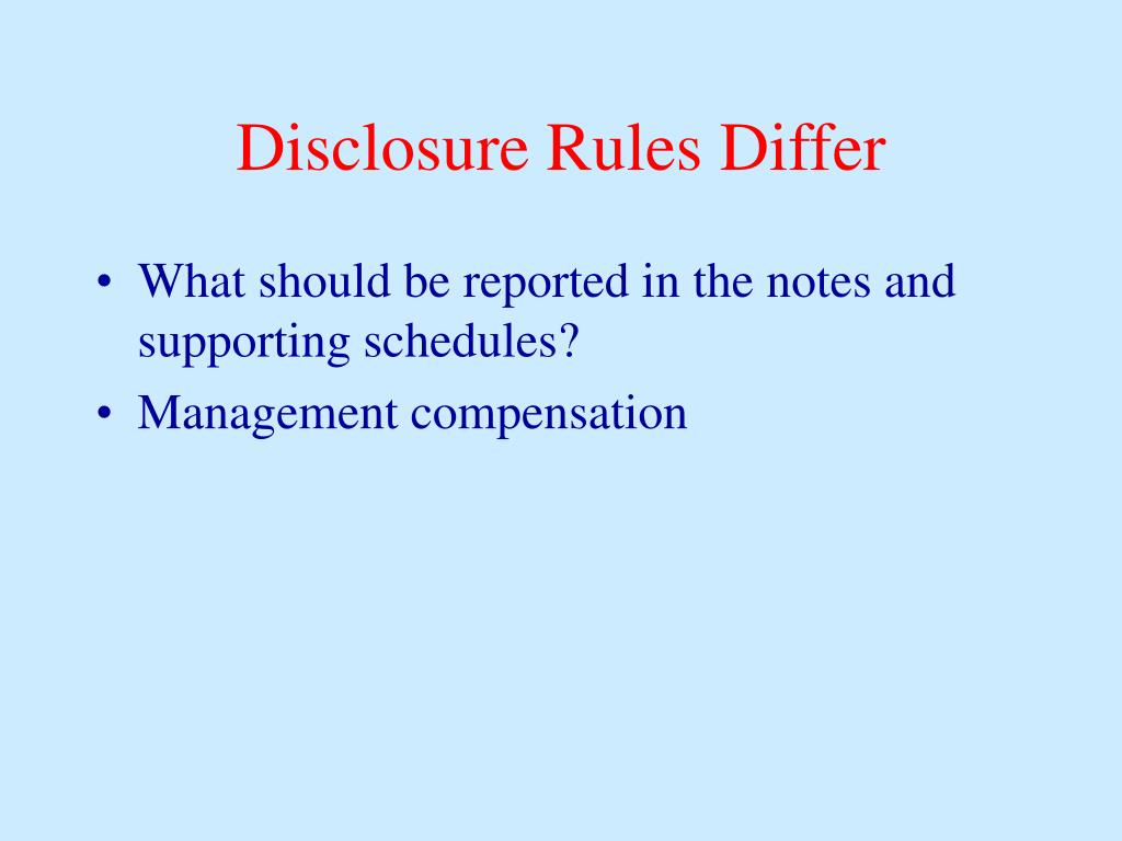 Disclosure Rules Differ
