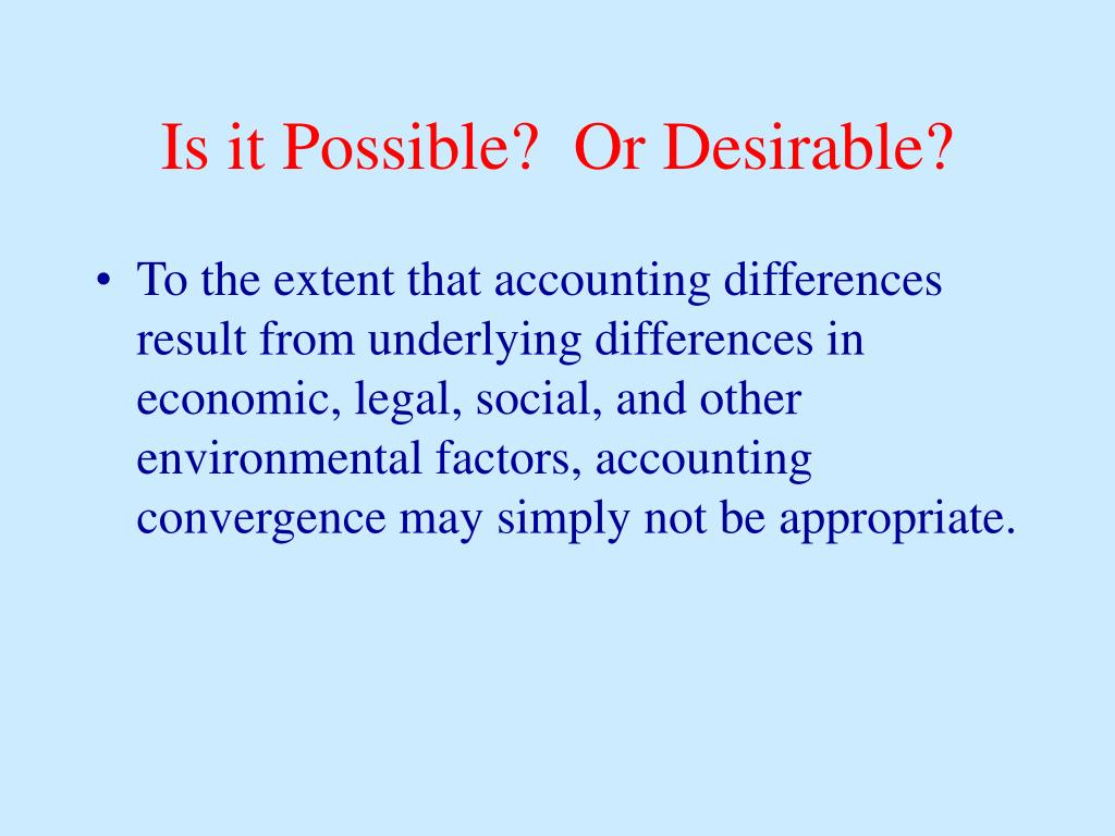 Is it Possible?  Or Desirable?