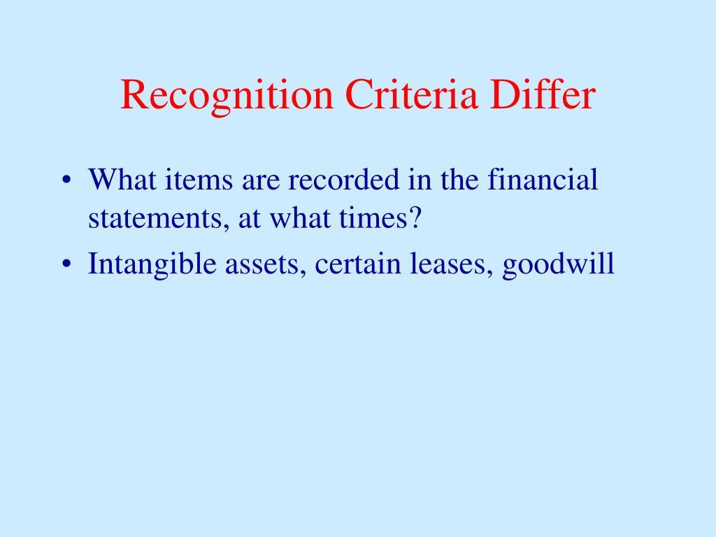 Recognition Criteria Differ