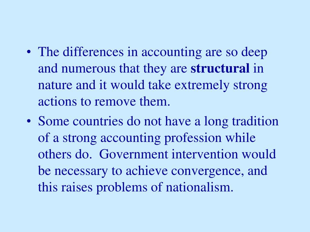 The differences in accounting are so deep and numerous that they are