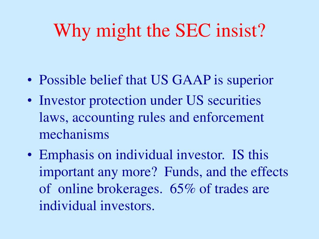 Why might the SEC insist?