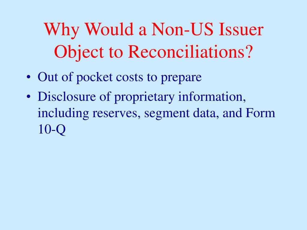 Why Would a Non-US Issuer Object to Reconciliations?
