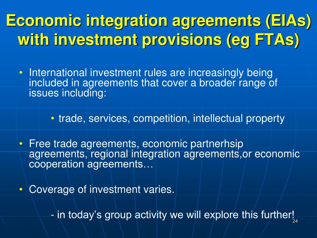 Economic integration agreements (EIAs) with investment provisions (eg FTAs)