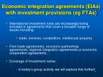 economic integration agreements eias with investment provisions eg ftas
