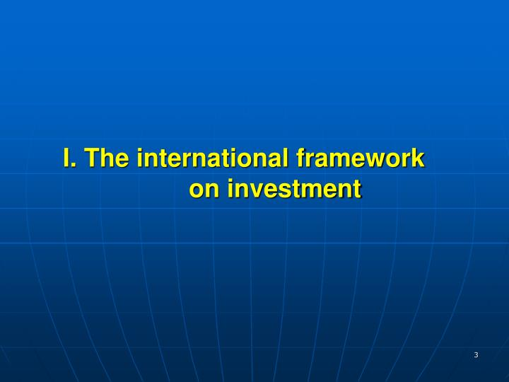 I the international framework on investment