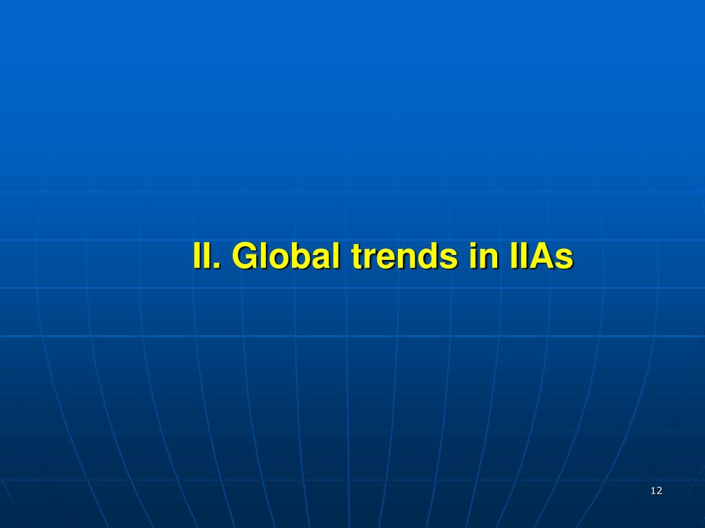 II. Global trends in IIAs