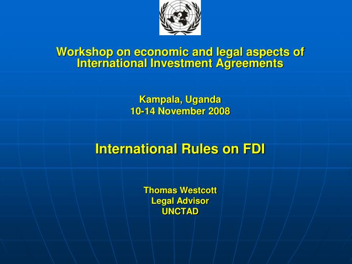 Workshop on economic and legal aspects of International Investment Agreements
