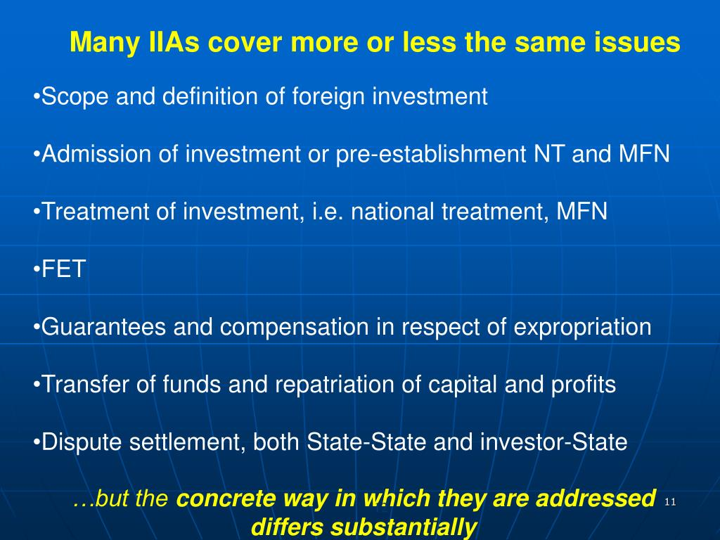 Many IIAs cover more or less the same issues