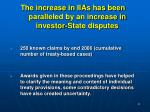the increase in iias has been paralleled by an increase in investor state disputes