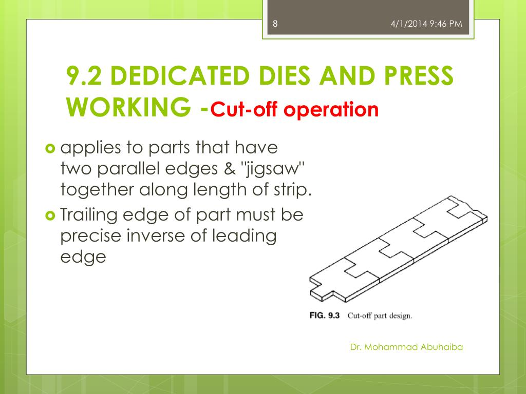 9.2 DEDICATED DIES AND PRESS WORKING -