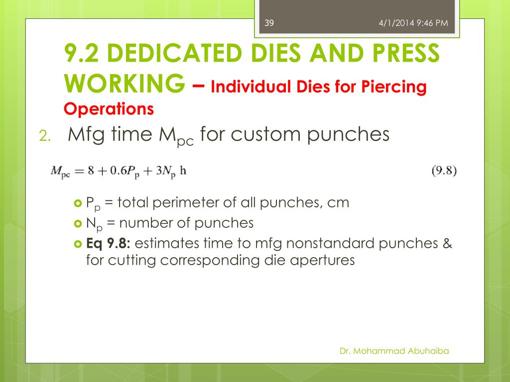 9.2 DEDICATED DIES AND PRESS WORKING