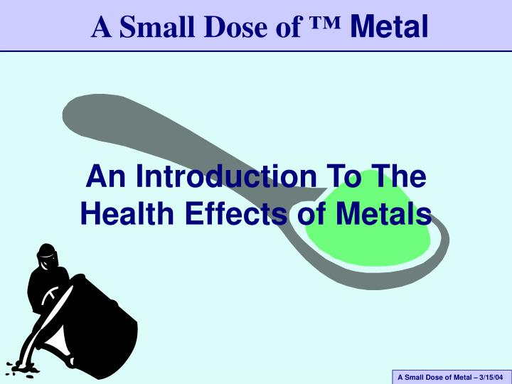 An introduction to the health effects of metals l.jpg