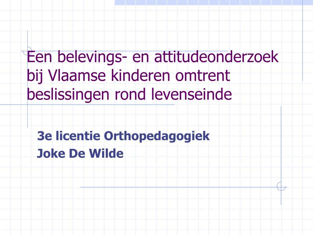 Een belevings- en attitudeonderzoek bij Vlaamse kinderen omtrent beslissingen rond levenseinde