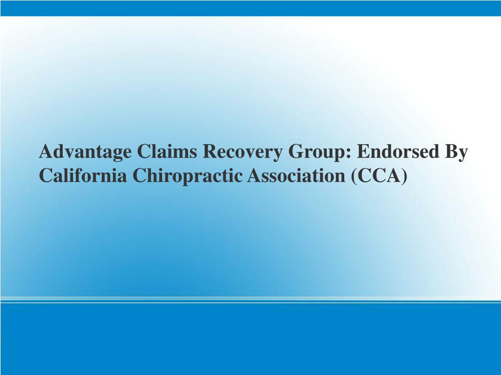 Advantage Claims Recovery Group: Endorsed By California Chiropractic Association (CCA)