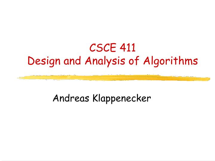 Csce 411 design and analysis of algorithms l.jpg
