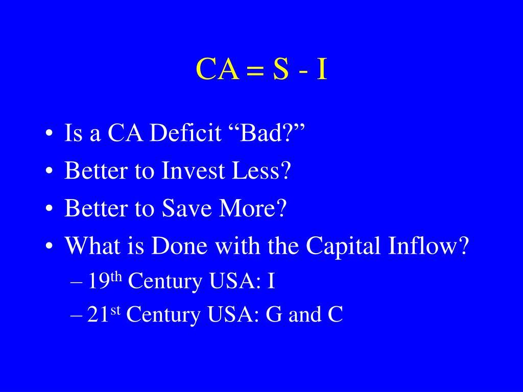 CA = S - I