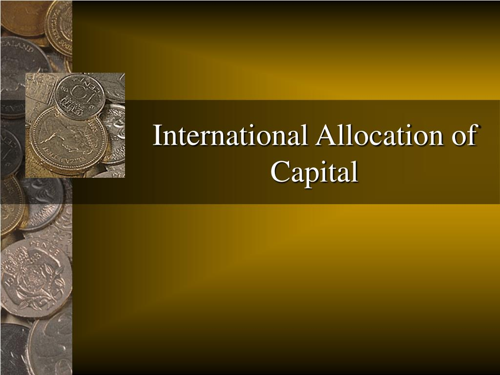 International Allocation of Capital
