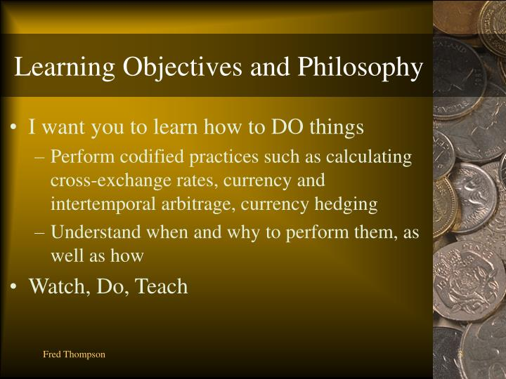 Learning objectives and philosophy
