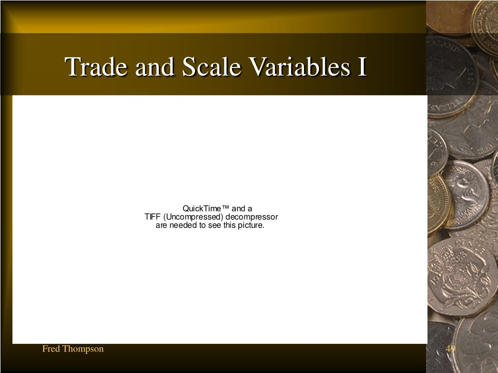 Trade and Scale Variables I