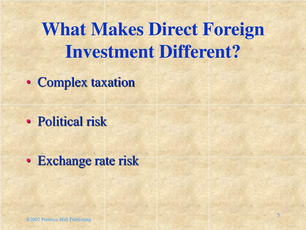 What Makes Direct Foreign Investment Different?