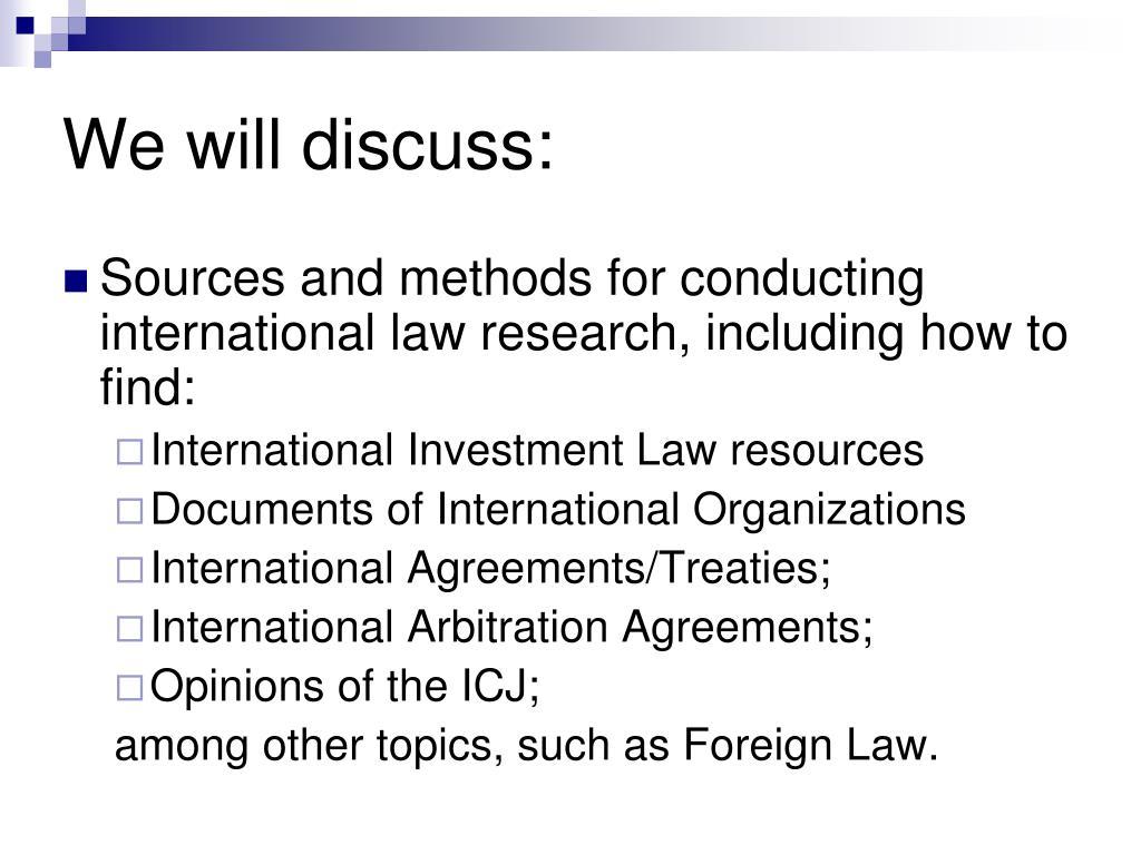 We will discuss: