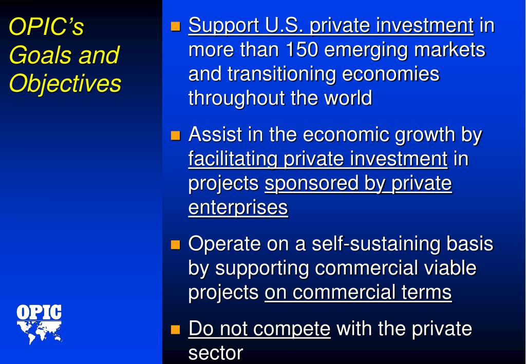 OPIC's  Goals and Objectives
