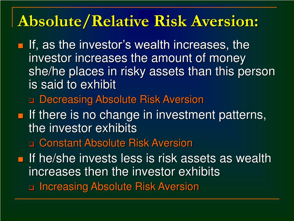 Absolute/Relative Risk Aversion: