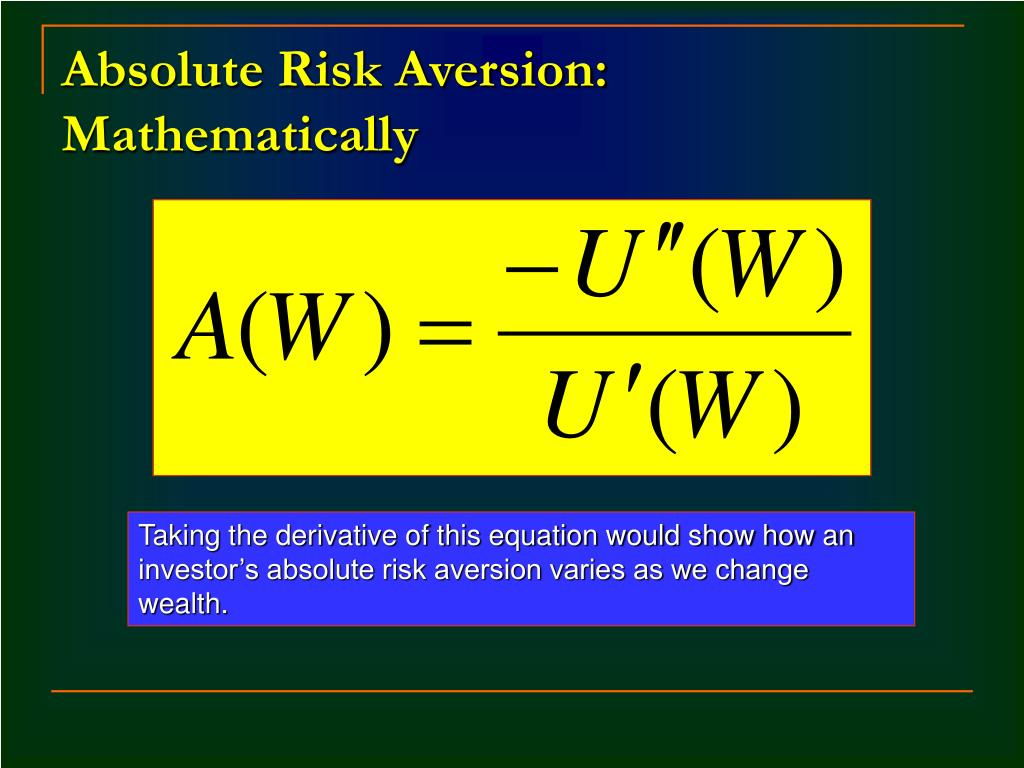 Absolute Risk Aversion: Mathematically