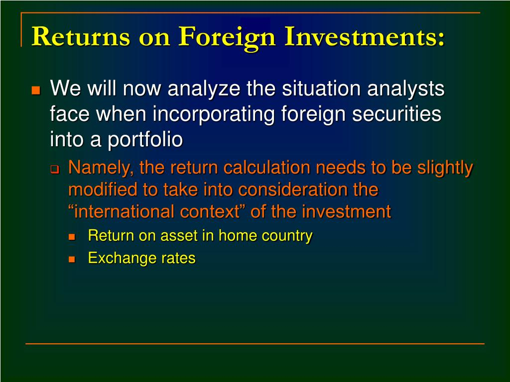 Returns on Foreign Investments: