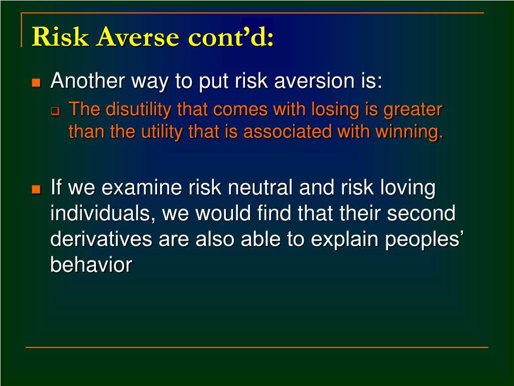 Risk Averse cont'd: