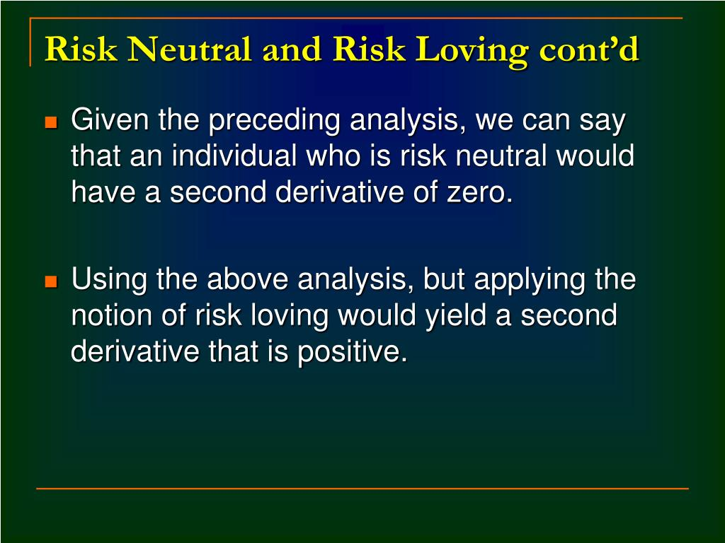 Risk Neutral and Risk Loving cont'd