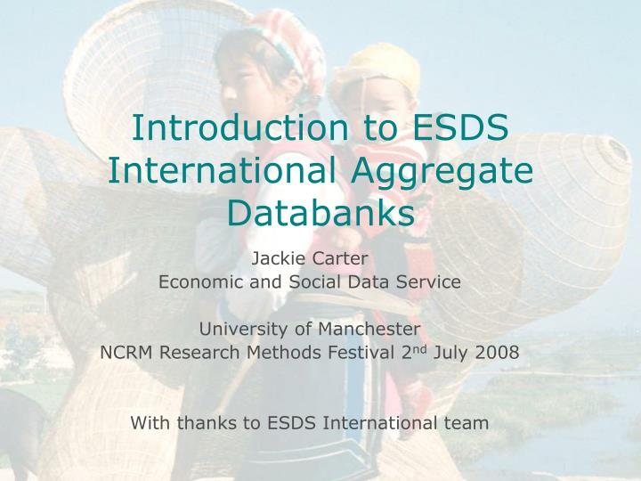 Introduction to esds international