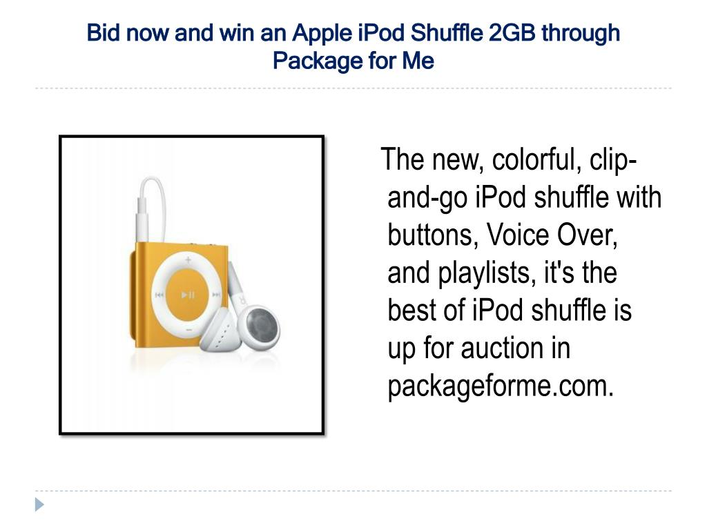 Bid now and win an Apple iPod Shuffle 2GB through Package for Me