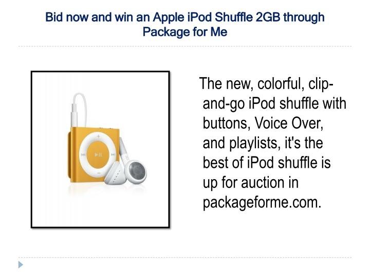 Bid now and win an apple ipod shuffle 2gb through package for me l.jpg