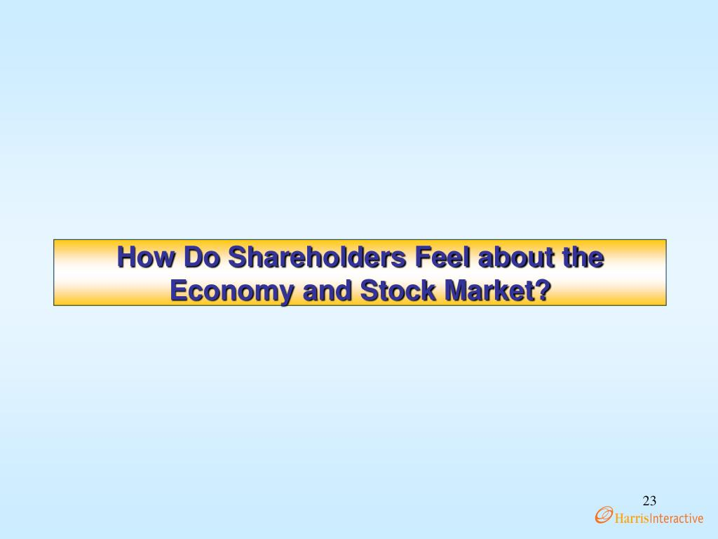 How Do Shareholders Feel about the Economy and Stock Market?