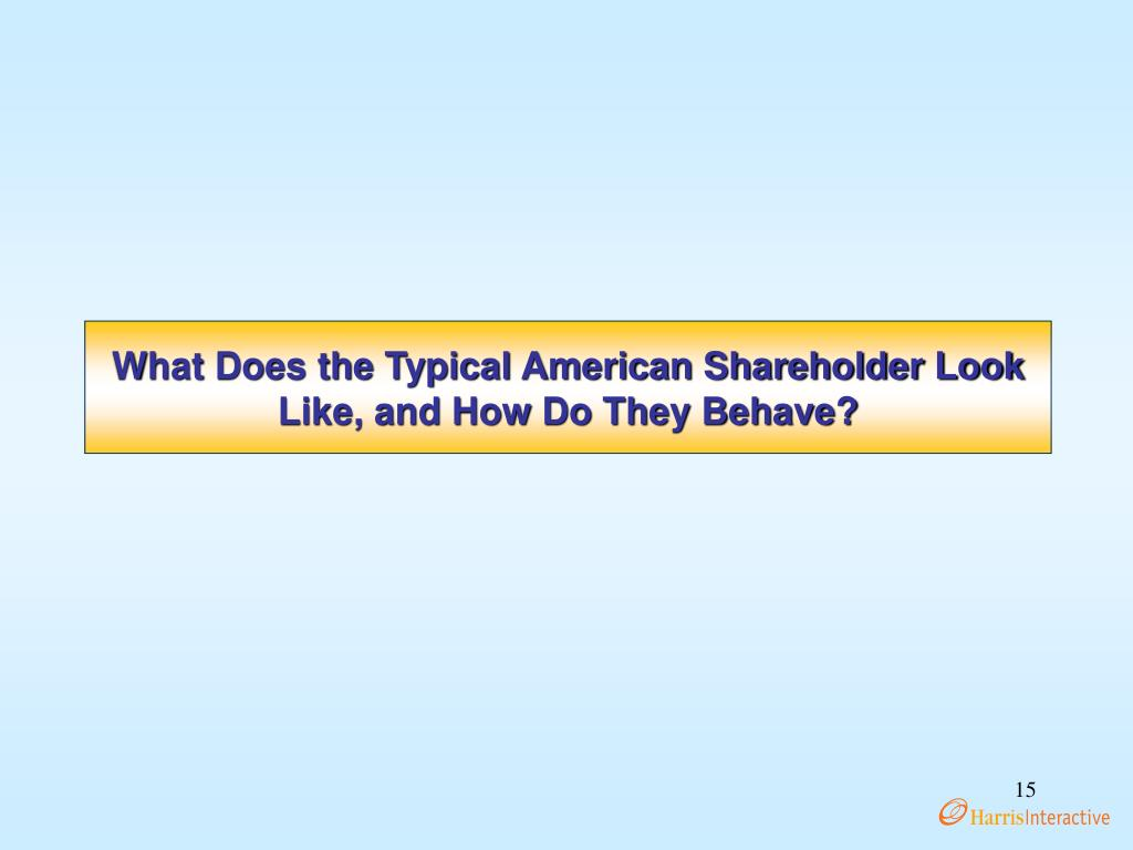 What Does the Typical American Shareholder Look Like, and How Do They Behave?