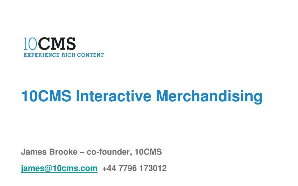 10CMS Interactive Merchandising