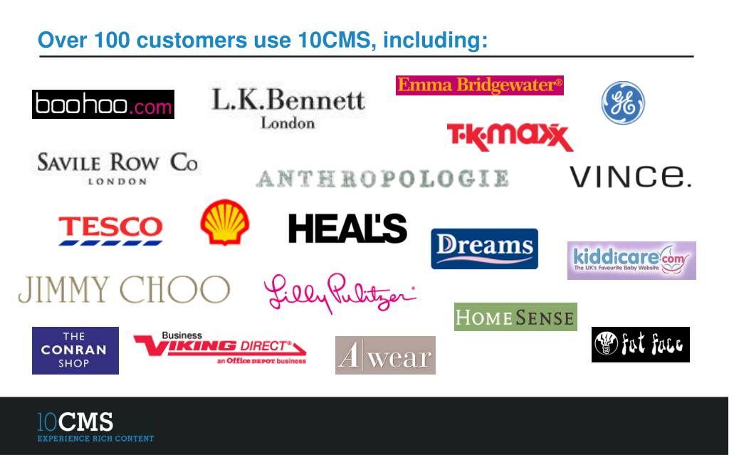 Over 100 customers use 10CMS, including: