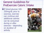 general guidelines for preexercsie caloric intake30