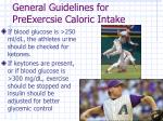general guidelines for preexercsie caloric intake32